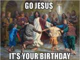 Jesus Birthday Memes Go Jesus It 39 S Your Birthday Make A Meme