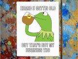 Kermit the Frog Birthday Meme Best 25 Funny Kermit Memes Ideas On Pinterest Kermit