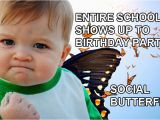 Kids Birthday Memes Four Ways to Give Your Kid A Great Birthday at Hmns