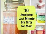 Last Minute Birthday Gift Ideas for Her 10 Awesome Last Minute Diy Gifts for Mom Gift Craft and