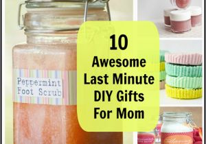 Last Minute Birthday Gifts For Her 10 Best Photos Of Diy Mom