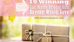Last Minute Birthday Gifts for Her 10 Winning Last Minute Birthday Gifts that Anyone Would Love