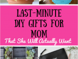 Last Minute Gift Ideas for Her Birthday 9 Great Last Minute Diy Gifts for Mom that Don 39 T Suck