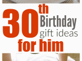 List Of Birthday Gifts for Him 30th Birthday Gift Ideas for Him Fantabulosity