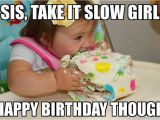 Little Sister Birthday Meme Happy Birthday Sister Pretty Images and Phrases for Her