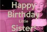 Little Sister Birthday Memes Happy Birthday Little Sister Memes Pinterest Happy