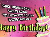 Live Happy Birthday Cards Birthday Cards Only Meaningful Life is Long Images