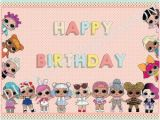 Lol Surprise Doll Happy Birthday Banner Lol Surprise Sign Etsy
