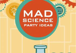 Mad Science Birthday Party Decorations Mad Scientist Birthday Party Ideas
