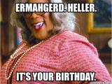 Madea Happy Birthday Meme Ermahgerd Heller