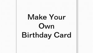 Make Your Own Birthday Cards Printable 5 Best Images Of Make Your Own Cards Free Online Printable