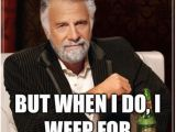 Male Birthday Memes 507 Best the Most Interesting Man Images On Pinterest
