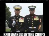 Military Birthday Memes Bans Knife Hands Knifehands the Entire Corps On Marine