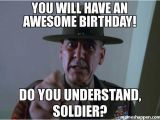Military Birthday Memes You Will Have An Awesome Birthday Do You Understand