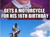 Motorcycle Birthday Meme Bad Luck Brian Gets Motorcycle Imgflip