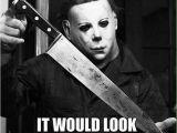 Movie Birthday Meme 20 Creepy Horror Movie Memes Sayingimages Com