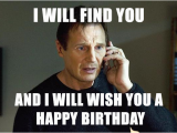 Movie Birthday Meme I Will Find You and I Will Wish You A Happy Birthday