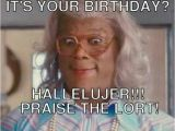 Movie Birthday Meme Madea Birthday Meme Birthday Memes Pinterest Meme
