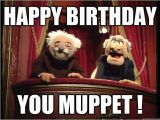 Muppets Happy Birthday Meme Happy Birthday You Muppet Muppets Old Men Quickmeme