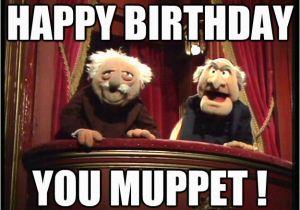 Muppets Happy Birthday Meme Happy Birthday You Muppet Muppets Old Men Quickmeme
