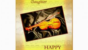Musical Birthday Cards for Daughter Daughter A Musical Birthday Card with A Violin Zazzle