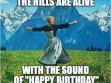 Musical Birthday Memes the sound Of Music Imgflip