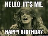 Nasty Birthday Memes Hello It 39 S Me Happy Birthday