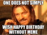 Nasty Happy Birthday Meme the 50 Best Funny Happy Birthday Memes Images