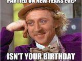 New Years Eve Birthday Meme Creepy Condescending Wonka Meme Imgflip