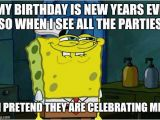 New Years Eve Birthday Meme Dont You Squidward Memes Imgflip