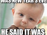 New Years Eve Birthday Meme Everbody Said It Was New Year 39 S Eve On Memegen