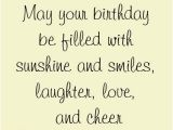 Nice Words for A Birthday Card May Your Birthday Be Filled with Sunshine and Smiles