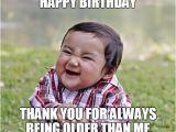 Older Brother Birthday Meme Birthday Meme Funny Birthday Meme for Friends Brother