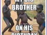 Older Brother Birthday Meme Funny Birthday Memes for Dad Mom Brother or Sister