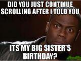Older Sister Birthday Meme 20 Best Birthday Memes for Your Sister Sayingimages Com