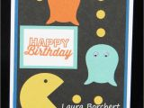 Pac Man Birthday Card Technique Tuesday Punch Art Laura 39 S Stamp Padlaura 39 S
