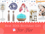 Perfect 30th Birthday Gift for Her 18 Great 30th Birthday Gifts for Her Hahappy Gift Ideas