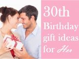 Perfect 30th Birthday Gift for Her Here are some Perfect 30th Birthday Gift Ideas for Her