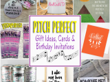 Perfect Gift for A Girl On Her Birthday Pitch Perfect Gifts Cards and Birthday Party Invitations