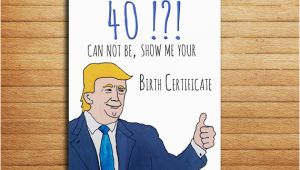 Personalised 40th Birthday Presents for Him 40th Birthday Card Donald Trump Card Birthday Gift for Him or