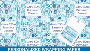 Personalised 50th Birthday Gifts for Him Uk Personalised Happy 50th Birthday Wrapping Paper Male