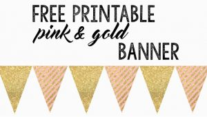 Pink and Gold Happy Birthday Banner Printable Pink and Gold Banner Free Printable Paper Trail Design