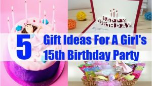 Presents for 15th Birthday Girl 5 Fabulous Gift Ideas for A Girl 39 S 15th Birthday Party