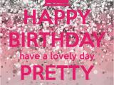 Pretty Birthday Memes Happy Birthday Have A Lovely Day Pretty Lady Happy