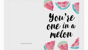Print Off Birthday Cards Free You 39 Re One In A Melon Printable Birthday Card
