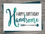 Printable Birthday Cards for Husband Birthday Card Happy Birthday Handsome Printable Card