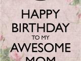 Quotes On Happy Birthday Mom Happy Birthday Mom