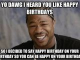 Ridiculous Birthday Memes Its My Birthday today Wish Me with A Dirty Joke or Line