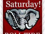 Roll Tide Birthday Meme Alabama Football Good Morning Roll Tide Roll Tide Roll