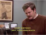 Ron Swanson Birthday Memes Ron Swanson Appreciation society Happy Birthday From Ron